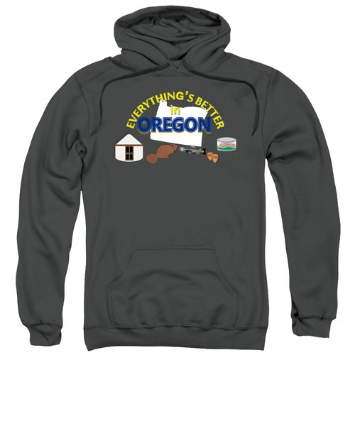Everything's Better In Oregon Sweatshirt by Pharris Art