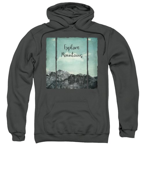 Explore Mountains Sweatshirt
