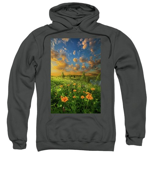 For A Moment All The World Was Right Sweatshirt