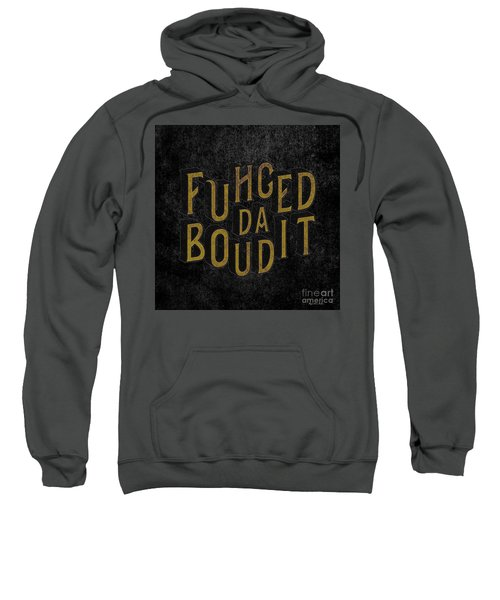Goldblack Fuhgeddaboudit Sweatshirt