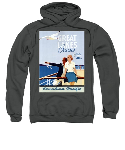 Great Lakes Cruises - Canadian Pacific - Retro Travel Poster - Vintage Poster Sweatshirt
