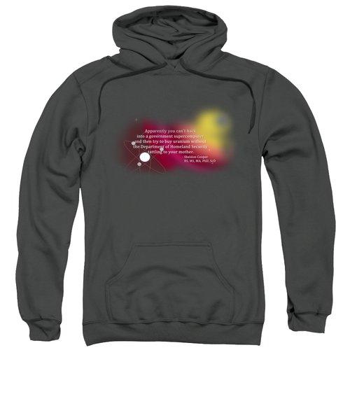 Hacking A Government Supercomputer Sweatshirt