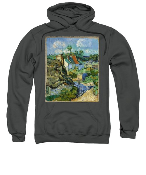 Sweatshirt featuring the painting Houses In Auvers by Van Gogh