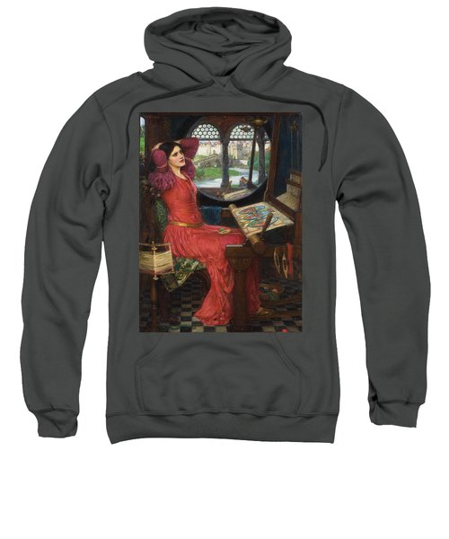 I Am Half Sick Of Shadows Said The Lady Of Shalott Sweatshirt