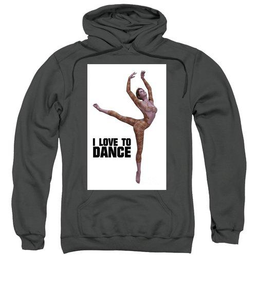 I Love To Dance Sweatshirt by Esoterica Art Agency