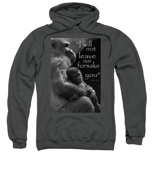 I Will Not Leave Nor Forsake You Sweatshirt