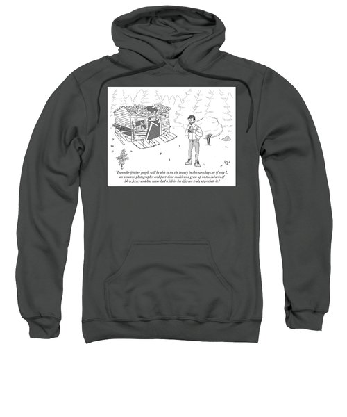 I Wonder If Other People Will Be Able To See Sweatshirt