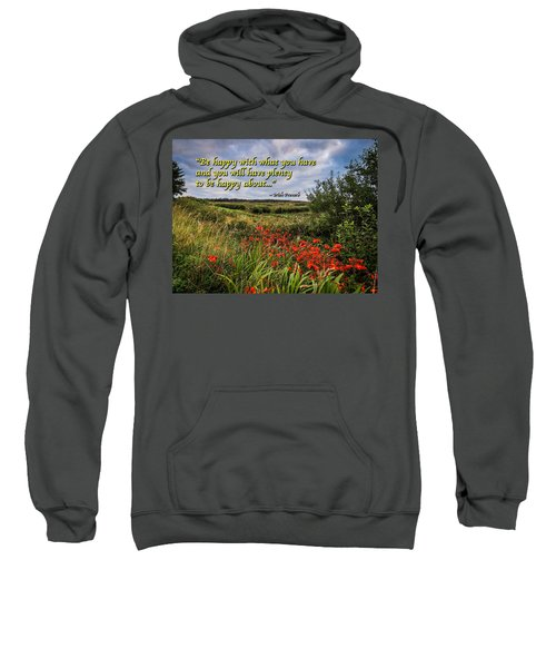 Sweatshirt featuring the photograph Irish Proverb - Be Happy With What You Have... by James Truett