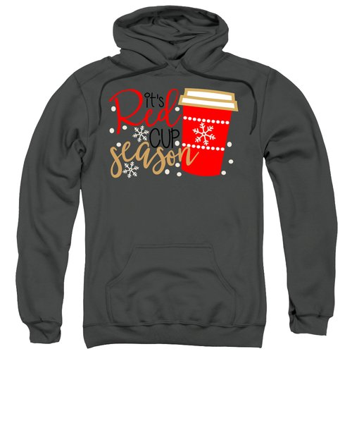 It's Red Cup Season Sweatshirt