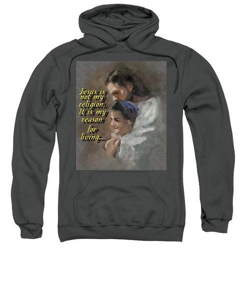 Jesus Is Not My Religion Sweatshirt