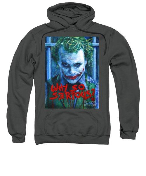 Joker - Why So Serioius? Sweatshirt