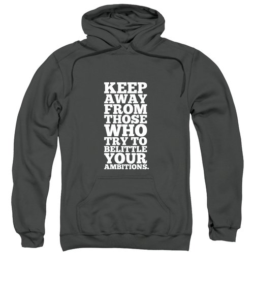 Keep Away From Those Who Try To Belittle Your Ambitions Gym Motivational Quotes Poster Sweatshirt