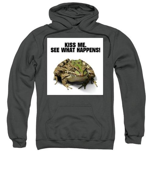 Kiss Me. See What Happens Sweatshirt by Esoterica Art Agency