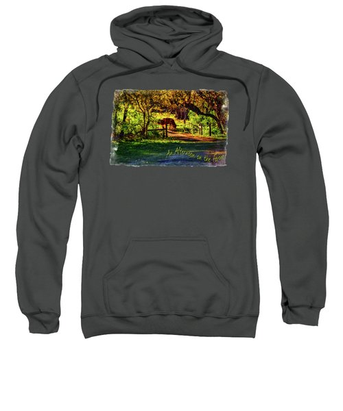 Late Afternoon On The Farm Sweatshirt