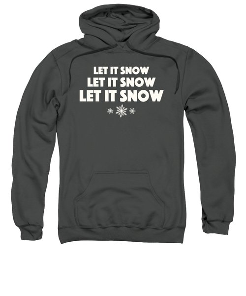 Let It Snow With Snowflakes Sweatshirt