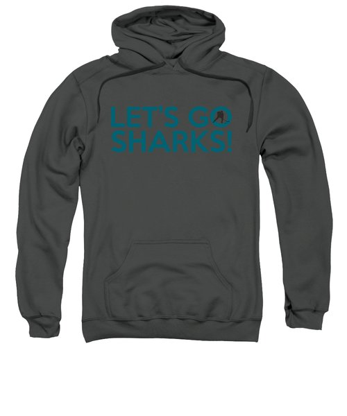 Let's Go Sharks Sweatshirt by Florian Rodarte