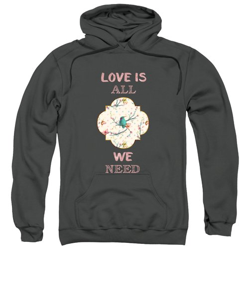 Sweatshirt featuring the digital art Love Is All We Need Typography Hummingbird And Butterflies by Georgeta Blanaru