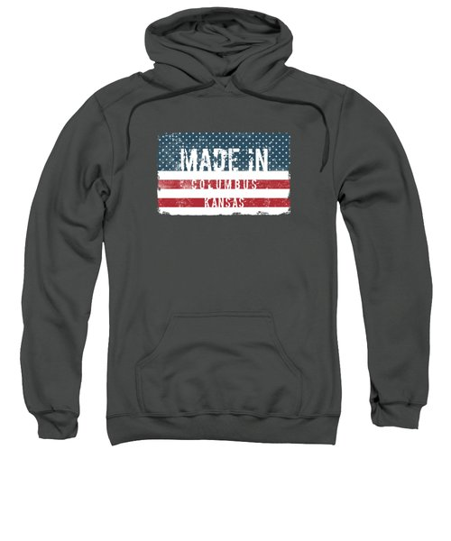Made In Columbus, Kansas Sweatshirt