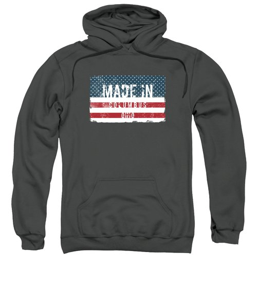 Made In Columbus, Ohio Sweatshirt