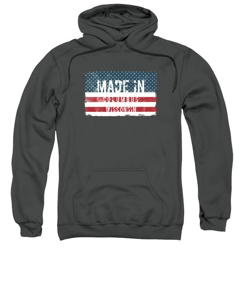 Made In Columbus, Wisconsin Sweatshirt