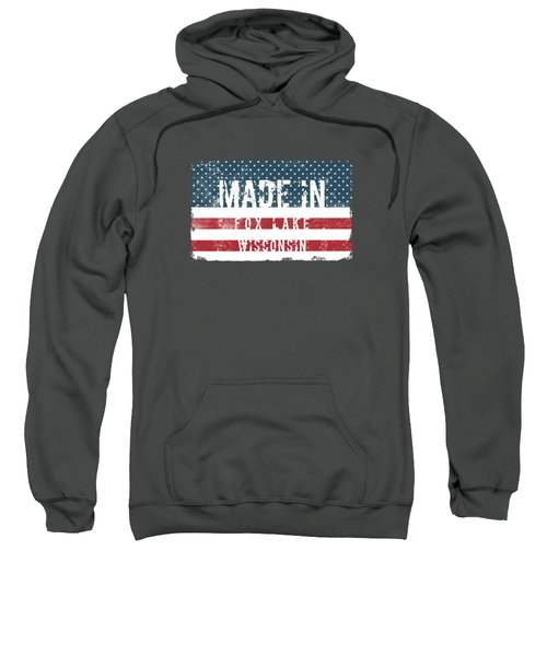 Made In Fox Lake, Wisconsin Sweatshirt