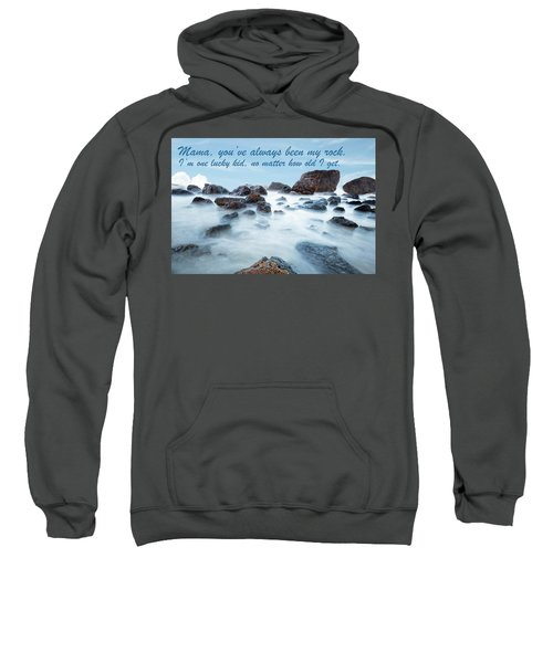 Mama, You've Always Been My Rock - Mother's Day Card Sweatshirt