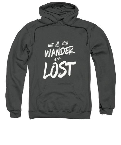 Not All Who Wander Are Lost Tee Sweatshirt by Edward Fielding