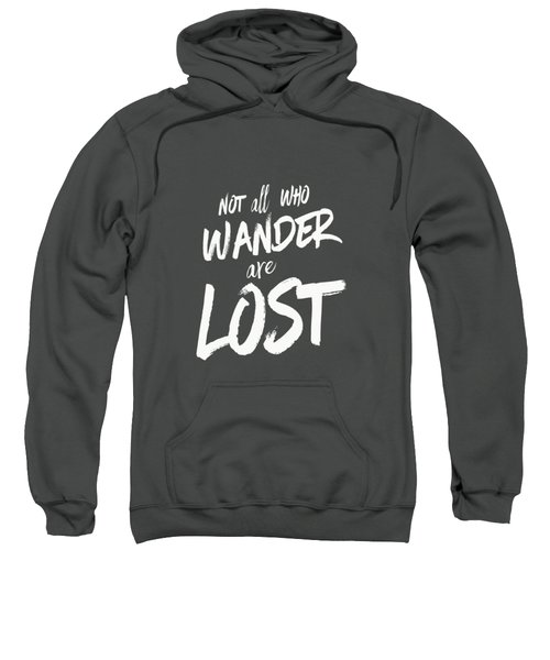 Not All Who Wander Are Lost Tee Sweatshirt