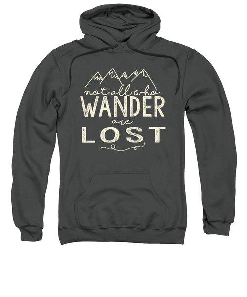 Not All Who Wander Sweatshirt