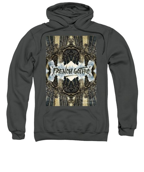 Notre-dame Cathedral French Gothic Architecture Paris France Sweatshirt