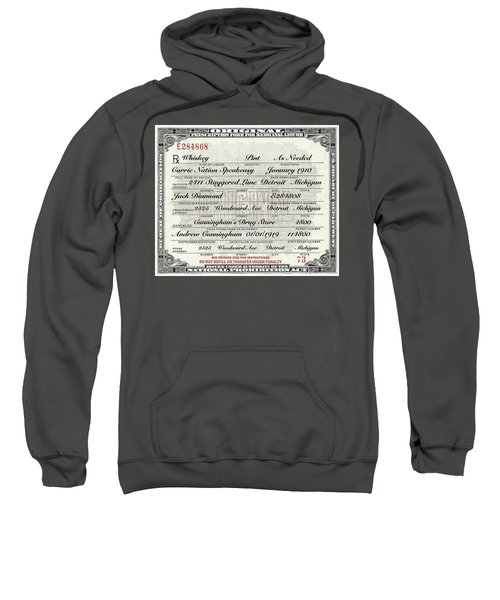 Sweatshirt featuring the photograph Prohibition Prescription Certificate Carrie Nation Speakeasy by David Patterson