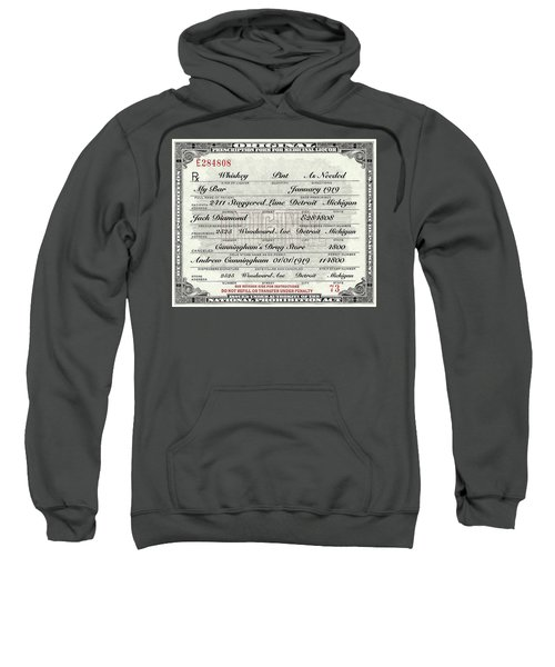 Sweatshirt featuring the photograph Prohibition Prescription Certificate My Bar, by David Patterson