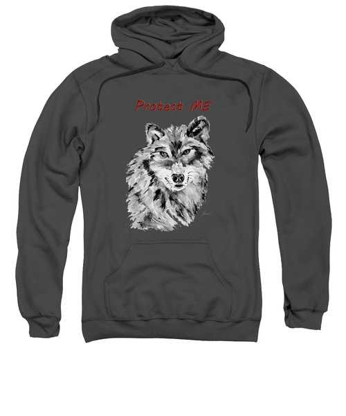 Protect Me - Wolf Art By Valentina Miletic Sweatshirt
