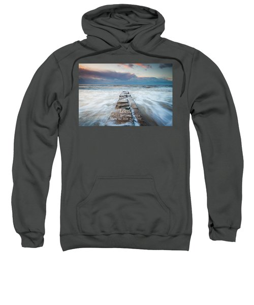 Psalm 25 4 Sweatshirt