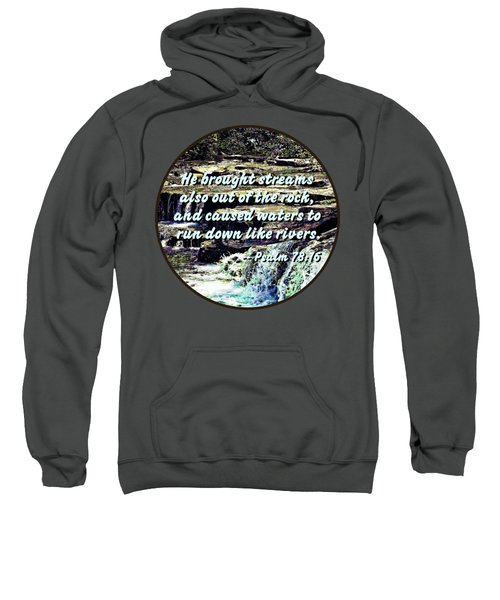 Psalm 78-16 - He Brought Streams ... Sweatshirt