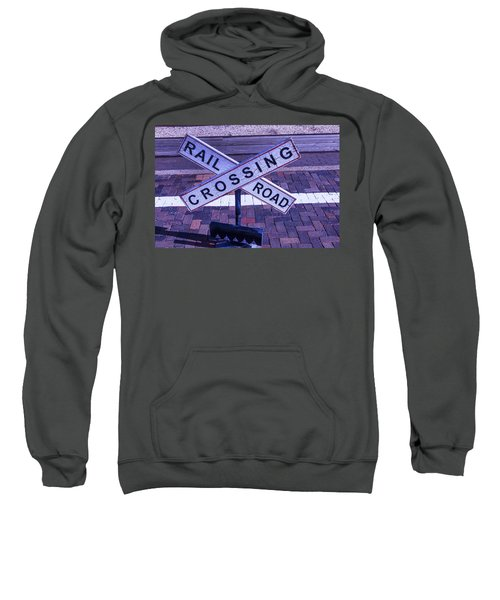 Railroad Crossing Sign  Sweatshirt
