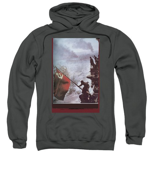 Raising The Soviet Flag  On The Reichstag Building Berlin Germany May 1945 Sweatshirt
