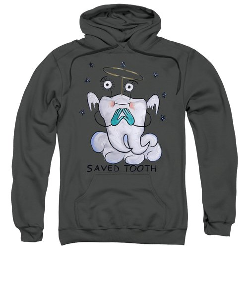 Saved Tooth T-shirt Sweatshirt