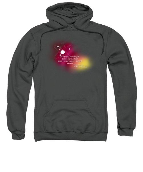 Simply Referring To Oneself As One Sweatshirt