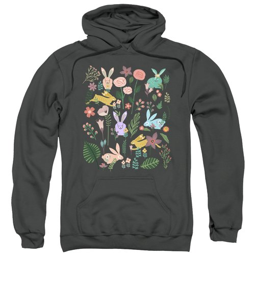 Springtime In The Bunny Garden Of Floral Delights Sweatshirt