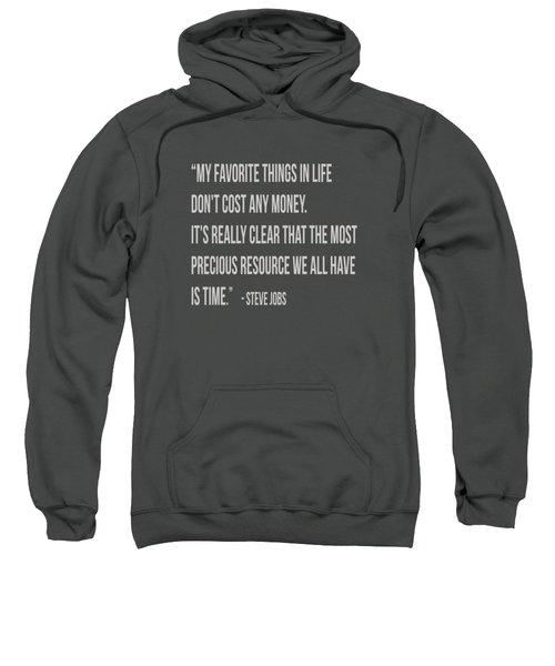 Steve Jobs Time Quote Tee Sweatshirt by Edward Fielding