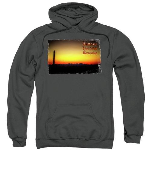 Sunset Tucson Arizona Sweatshirt