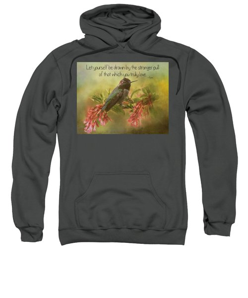 That Which You Truly Love Sweatshirt