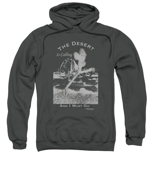The Desert Is Calling And I Must Go - Gray Sweatshirt