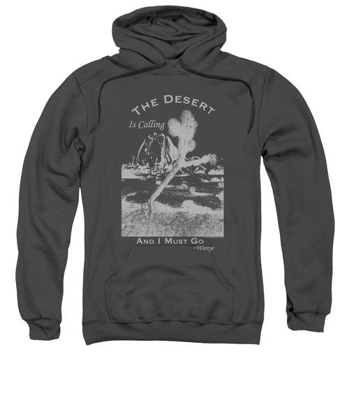 The Desert Is Calling And I Must Go - Gray Sweatshirt