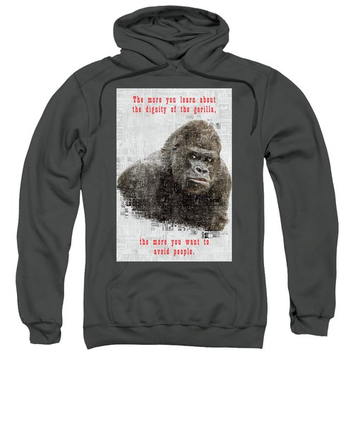 The Dignity Of A Gorilla Sweatshirt