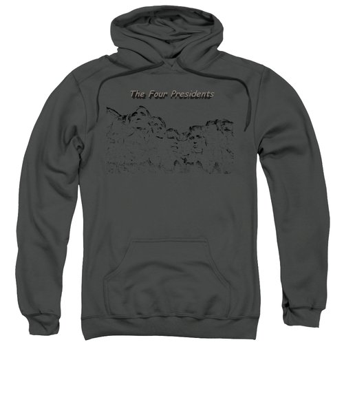 The Four Presidents 2 Sweatshirt
