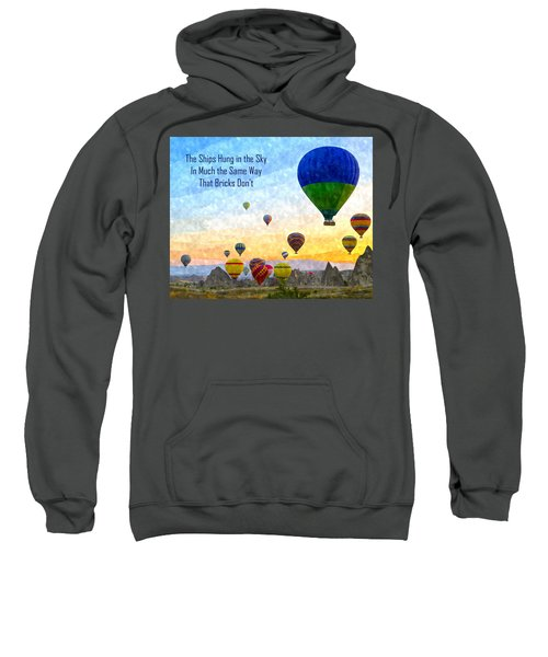 The Ships Hung In The Sky Sweatshirt