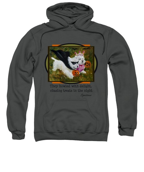 They Howled With Delight Sweatshirt