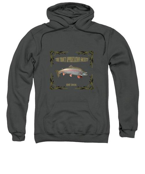 Trout Appreciation Society  Sweatshirt by Rob Hawkins